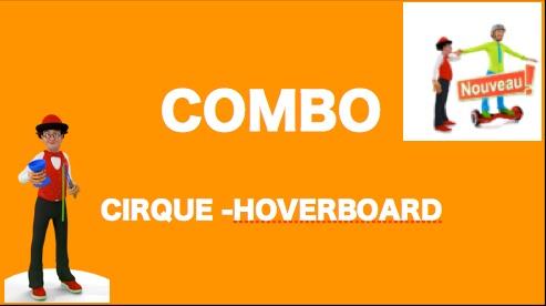 Combo Cirque - Hoverbaord